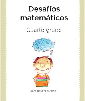 Desafíos matemáticos. Libro para el alumno. Cuarto grado | Guao
